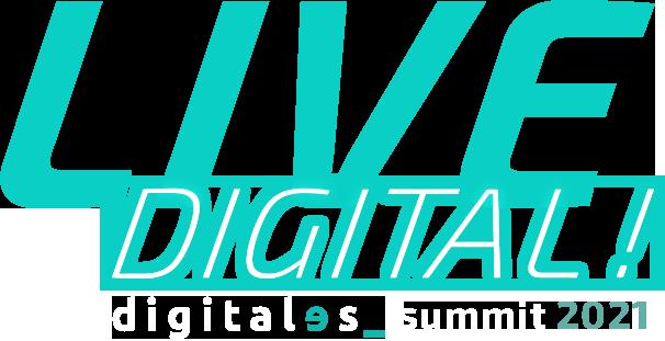 LIVE DIGITAL! digitales summit 2021